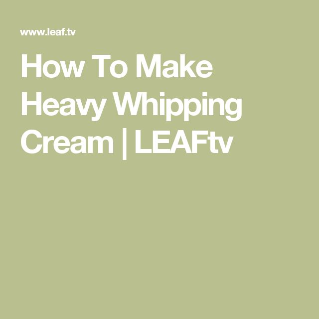 How To Make Heavy Whipping Cream   LEAFtv