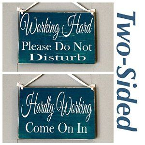 Amazon.com - 8x6 Two Sided: Working Hard...Please Do Not Disturb / Hardly Working...Come on in (Choose Color) In Session Meeting Rustic Sign Welcome Home Office Door Hanger -