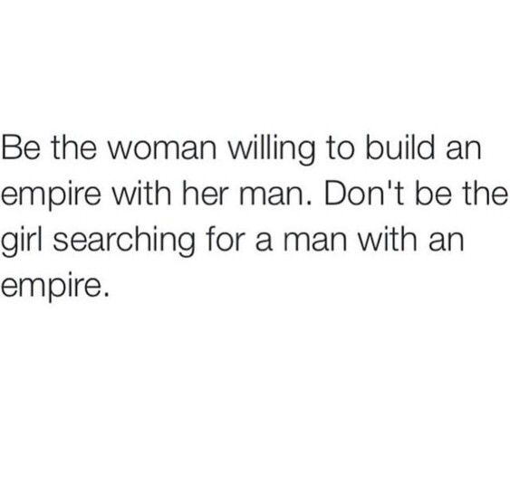 """Be willing to """"build """" an empire!"""