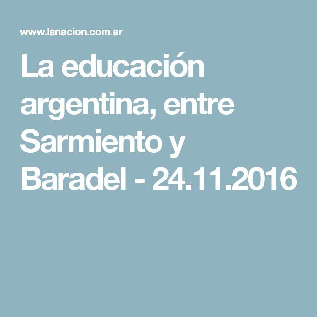 La educación argentina, entre Sarmiento y Baradel - 24.11.2016