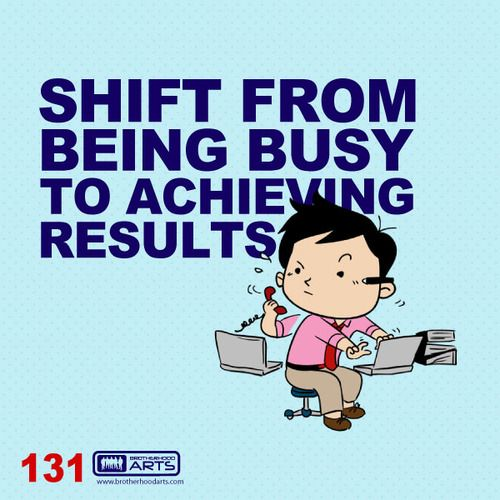"""131: Ahmad Says """"Shift from being busy to achieving results.""""  deenify.com"""
