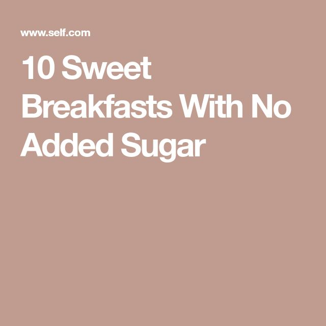 10 Sweet Breakfasts With No Added Sugar