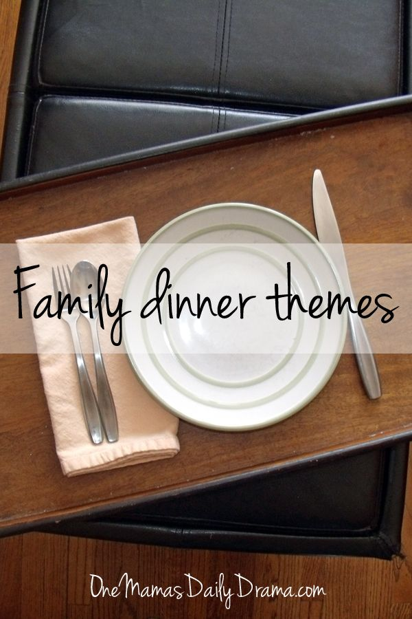 Fun family dinner themes with food, movie, and game inspiration | One Mama's Daily Drama