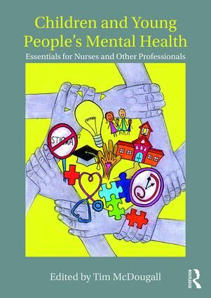 Children and Young People's Mental Health: Essentials for Nurses and Other Professionals (Paperback) book cover