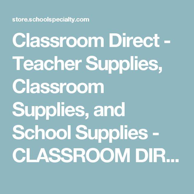 Classroom Direct - Teacher Supplies, Classroom Supplies, and School Supplies - CLASSROOM DIRECT
