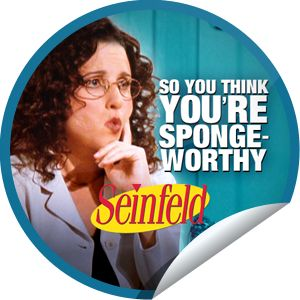 So you think you're sponge-worthy? Seinfeld is on GetGlue! http://getglue.com/tv_shows/seinfeld