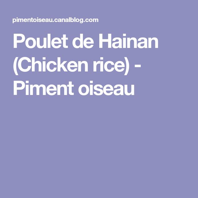 Poulet de Hainan (Chicken rice) - Piment oiseau