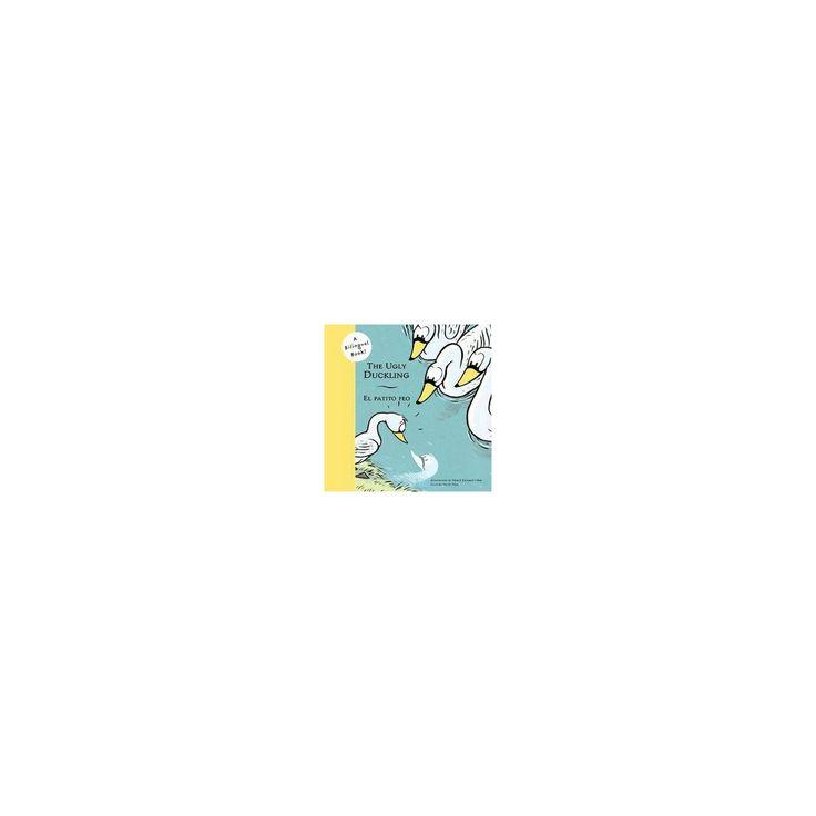 The Ugly Duckling/el Patito Feo ( Bilingual Fairy Tales) (Paperback) by I Bas Merce Escardo