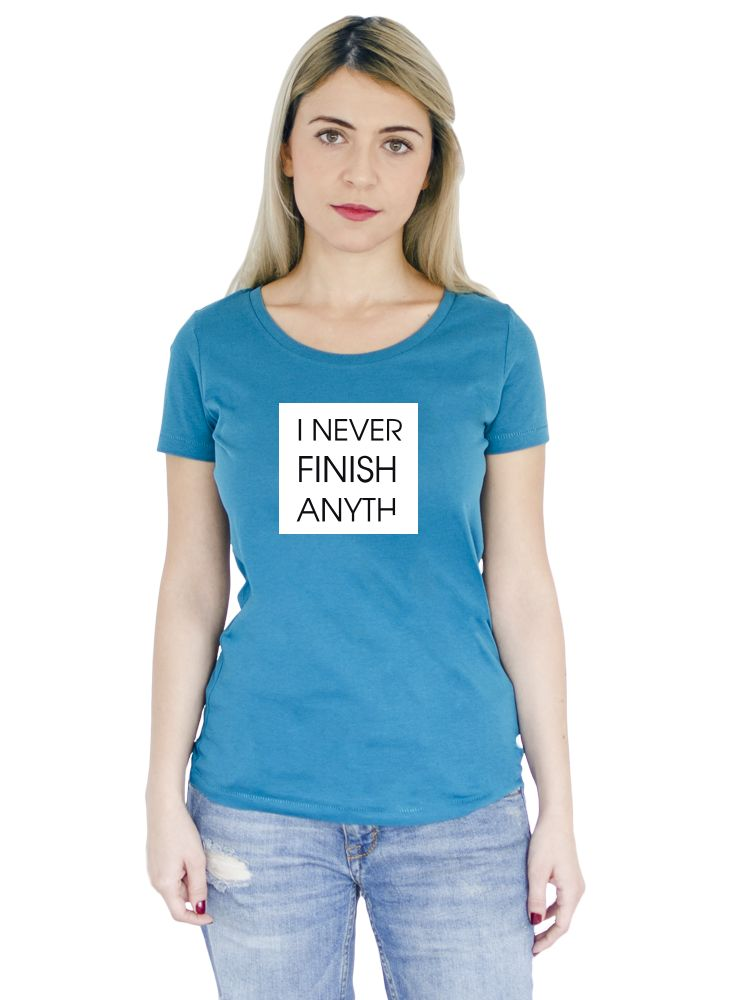 "[NEW!] Tricou din bumbac cu mesajul: ""I Never Finish Anyth..."" acum si pe culoarea ocean depth! #women #style #ootd #tshirt #romania #blue #ocean"
