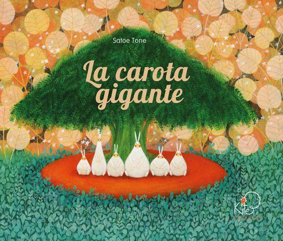 """Satoe Tone """"La carota gigante"""", Kite. Un'albo lieve e scanzonato adatto ai più piccini dall'illustratrice giapponese vincitrice del Premio Internazionale dell'illustrazione per l'infanzia 2013."""