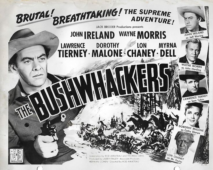 THE BUSHWHACKERS (1951) - John Ireland - Wayne Morris - Lawrence Tierney - Dorothy Malone - Lon Chaney Jr. - Myrna Dell - Directed by Rod Amateau - Jack Broder Productions - Movie Poster.