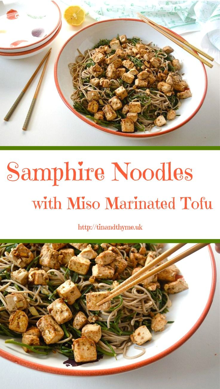 Samphire Noodles with Miso Marinated Tofu. A vegan dish inspired by ...