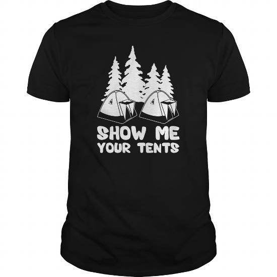 Show Me Your Tents #tshirt #fashion #tshirtprinting  #tshirts #tshirtsformen #tshirtsfashion 'camp  #administrator  #engineer  #manager  #military  #navy  #army  #nurse  #teacher  #lift  #Birds  #Cats  #Cows  #Dogs  #hamster  #Horse  #family  #God  #husband  #jesus