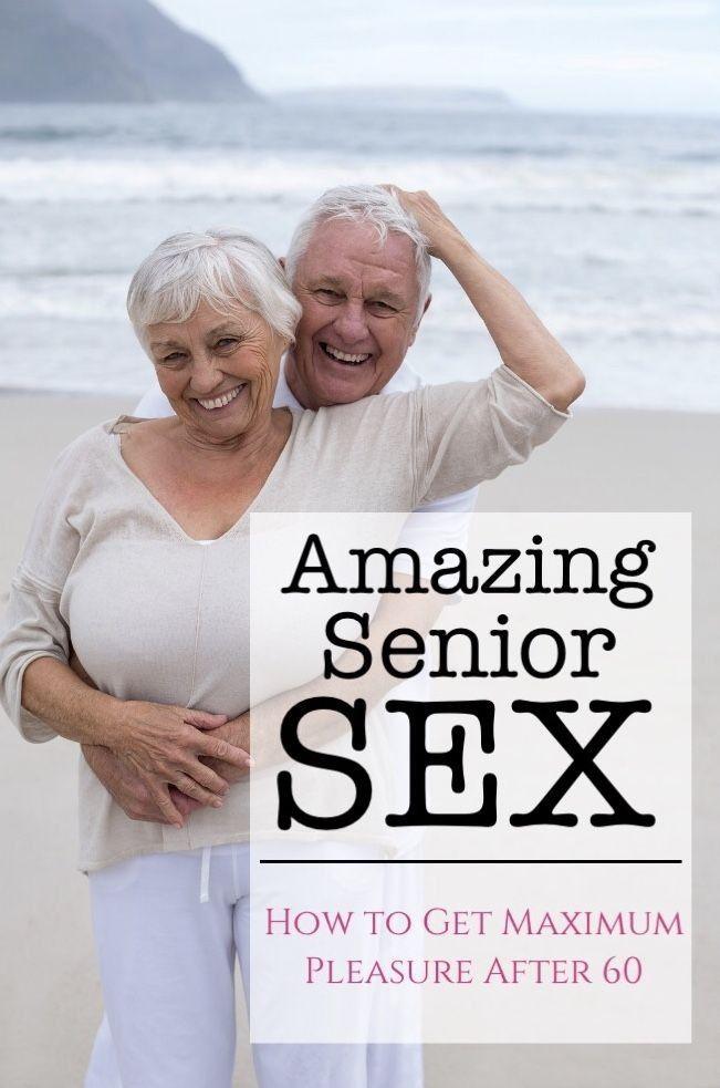 AMAZING SENIOR SEX HOW TO GET MAXIMUM PLEASURE AFTER 60