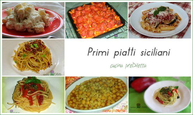 """Primi piatti siciliani,ricette tradizionali. Elenco delle ricette di primi piatti siciliani pubblicati dal blog """"cucina preDiletta"""" ,a cura di Diletta......"""