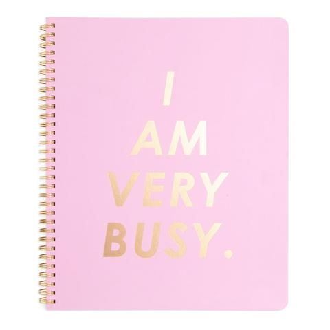 let everyone know that you are VERY BUSY!