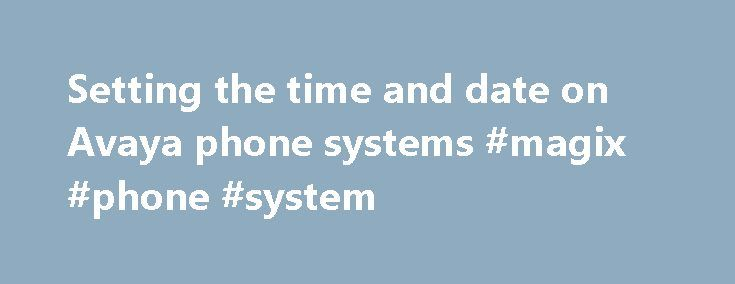 Setting the time and date on Avaya phone systems #magix #phone #system http://swaziland.remmont.com/setting-the-time-and-date-on-avaya-phone-systems-magix-phone-system/  Programming Avaya (Lucent/AT T) Phone Systems: Setting the time and date AT T 974 and 984 Press the Enter navigation button to begin feature setup. Press the down arrow until the screen display includes TIME/DATE. Press Enter . The screen display includes HOUR and the current hour setting. Press the right or left arrows…