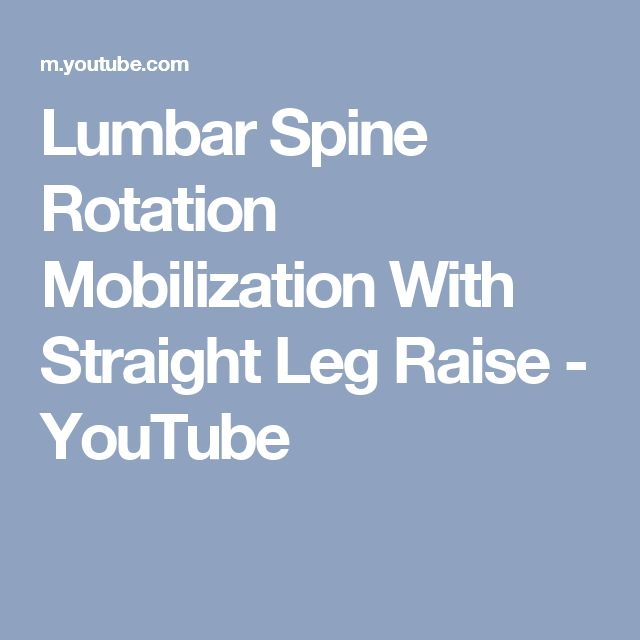 Lumbar Spine Rotation Mobilization With Straight Leg Raise - YouTube