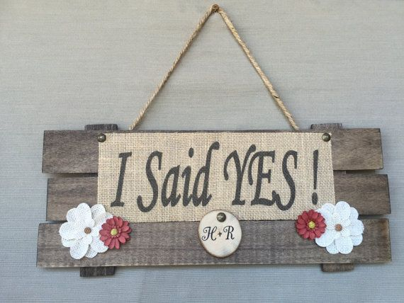 Personalized I Said Yes Engagement Sign Wood by funburlapcreations