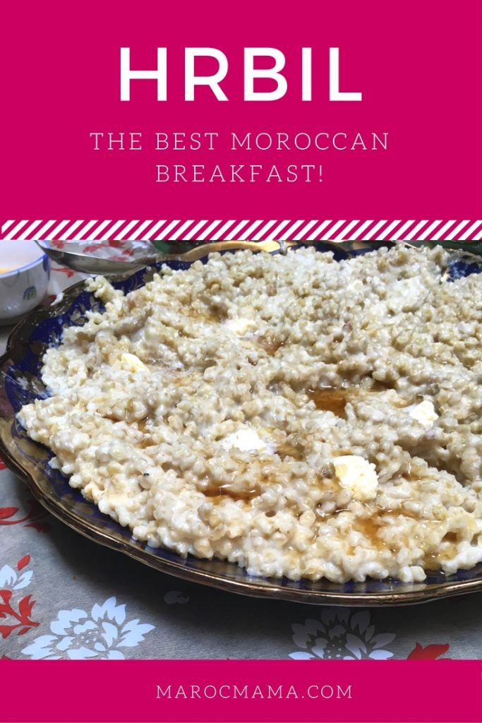 Recipe for Hrbil, a Moroccan breakfast popular at Eid.