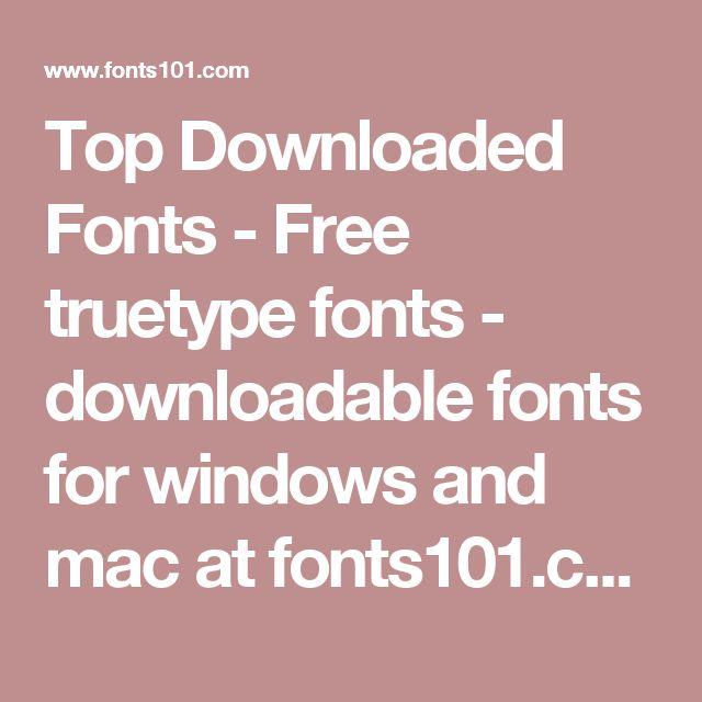 Top Downloaded Fonts - Free truetype fonts - downloadable fonts for windows and mac at fonts101.com : Fonts101.com