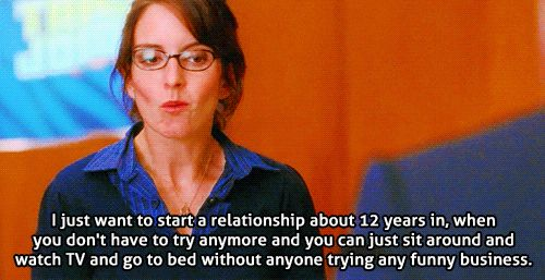 When you're tired of going on so many first dates. | 23 Times Liz Lemon Said What You're Actually Thinking