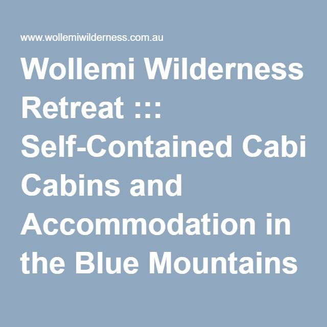 Wollemi Wilderness Retreat ::: Self-Contained Cabins and Accommodation in the Blue Mountains | Wollemi Wilderness Retreat