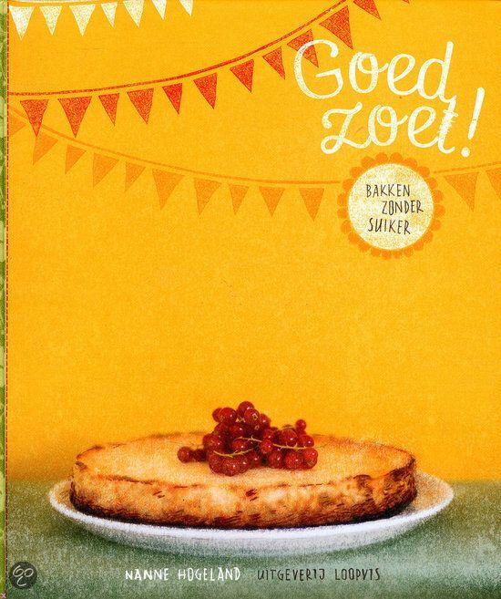 Bakboek Goed zoet! Bakken zonder suiker  In Goed zoet! geeft Nanne Hogeland volop informatie over suikervervangers en vooral: heel veel recepten voor taarten, cakes, koekjes en traktaties. Stuk voor stuk prachtig, feestelijk en eenvoudig om te maken.