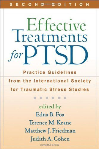 Effective Treatments for PTSD, Second Edition: Practice Guidelines from the International Society for Traumatic Stress Studies by Edna B. Foa PhD, http://www.amazon.com/dp/1609181492/ref=cm_sw_r_pi_dp_Dympqb0GGX08X