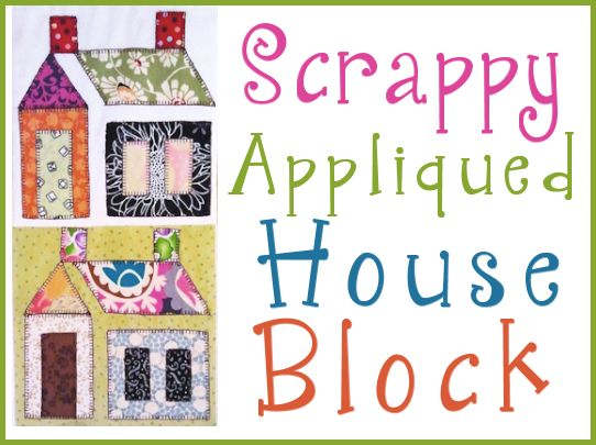 Scrappy Appliqued House Block ,free patterns