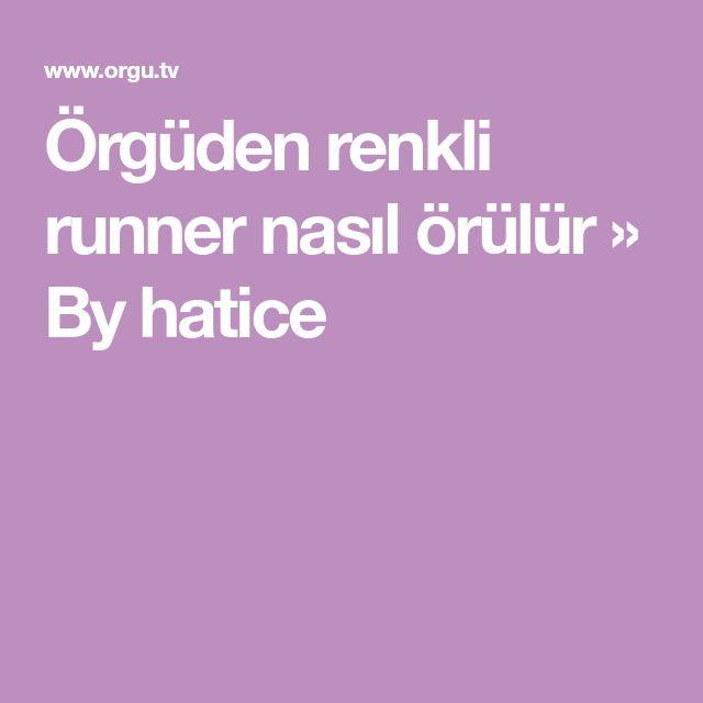 Örgüden renkli runner nasıl örülür » By hatice