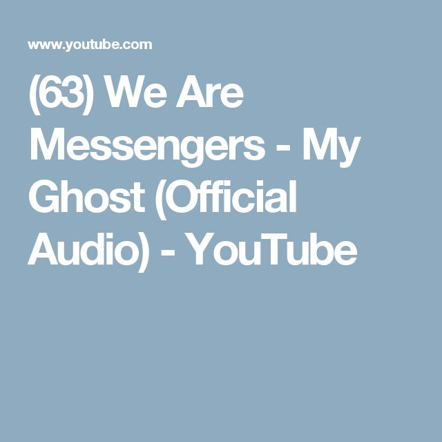(63) We Are Messengers - My Ghost (Official Audio) - YouTube