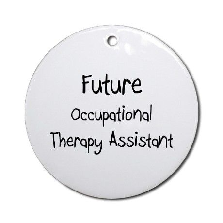 Occupational Therapy Assistant | Therapist Assistant Gifts > Certified Occupational Therapist Assistant ...
