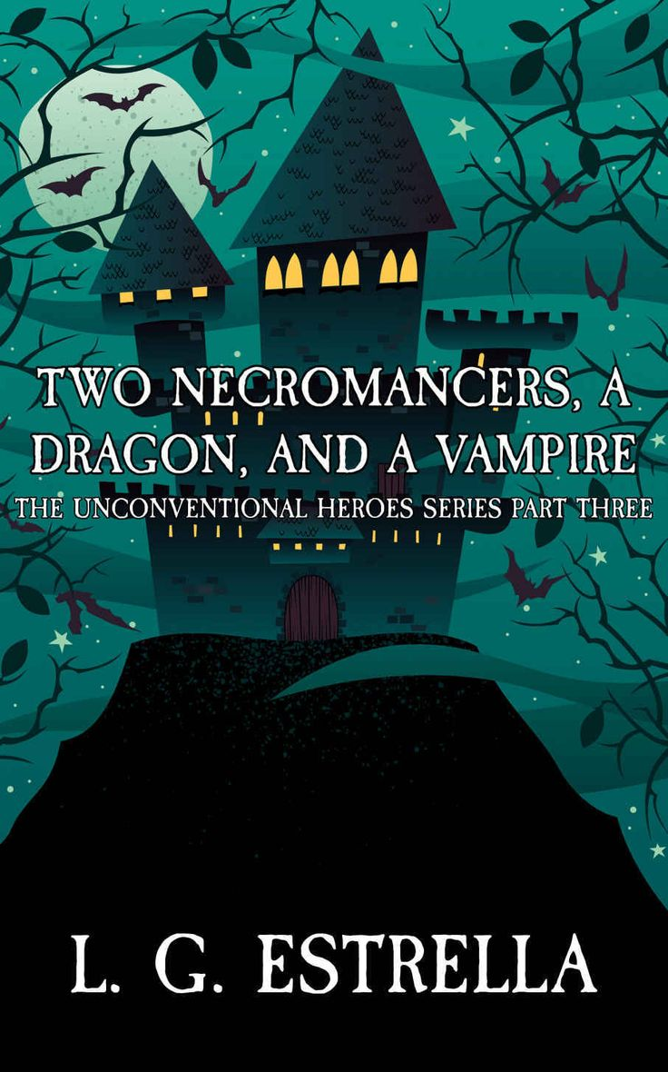 Two Necromancers, A Dragon, And A Vampire (the Unconventional Heroes Series  Book 3