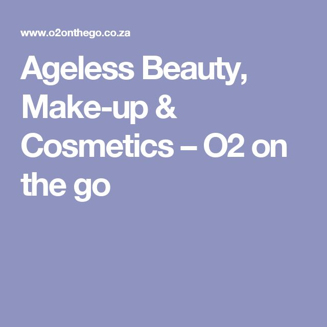 Ageless Beauty, Make-up & Cosmetics – O2 on the go
