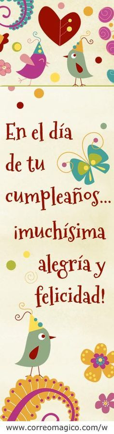 En el día de tu cumpleaños... Muchísima alegría y felicidad