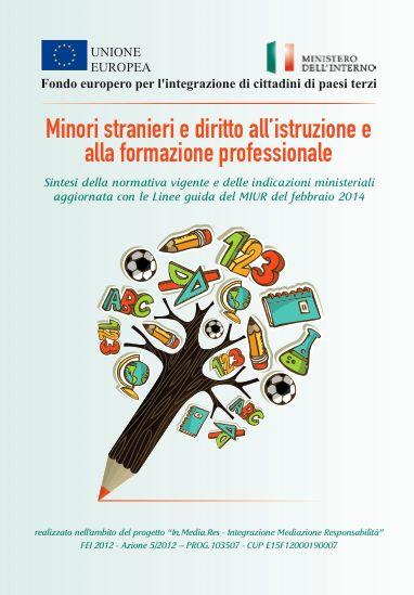 Minori stranieri e diritto all'istruzione e alla formazione professionale - Sintesi della normativa vigente e delle indicazioni ministeriali