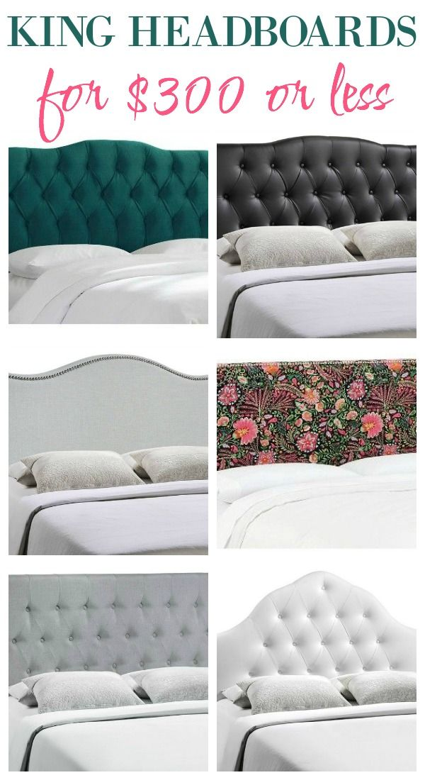 King Headboards for $300 or Less + Awesome Sources for all Sizes of Headboards - gorgeous selections and affordable!