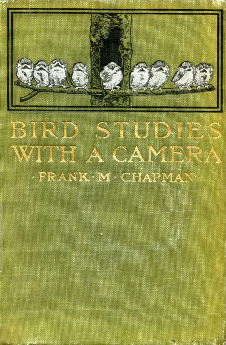 Bird Studies with a Camera - Frank M Chapman (1900)