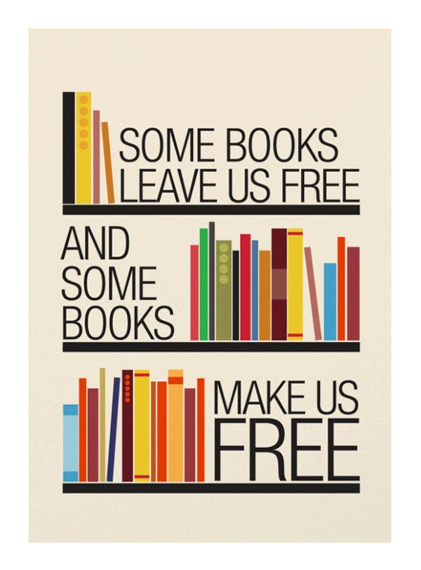 Some Books Leave Us Free And Some Books Make Us Free Ralph Waldo Emerson Quotes Books Inspirational Posters Reading Quotes Book Quotes