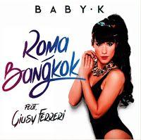 "RADIO   CORAZÓN  MUSICAL  TV: BABY K FEAT GIUSY FERRERI: ""ROMA BANGKOK"" (SPANISH..."