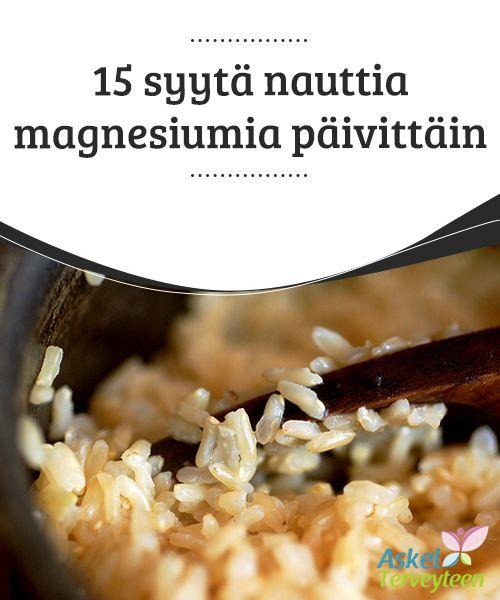 15 syytä nauttia magnesiumia päivittäin  Magnesium on hyvin tärkeä mineraali terveyden kannalta. #Magnesiumin puute liittyy moniin #sairauksiin, kuten lihaskipuihin, hermostollisiin muutoksiin, #huimaukseen, nivelongelmiin ja migreeniin.  #Kauneus