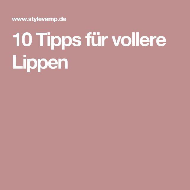 10 Tipps für vollere Lippen