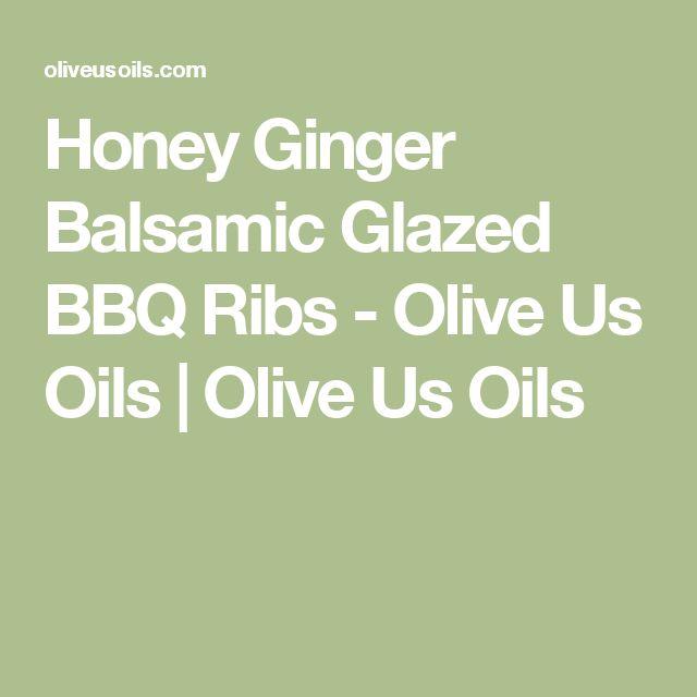 Honey Ginger Balsamic Glazed BBQ Ribs - Olive Us Oils | Olive Us Oils