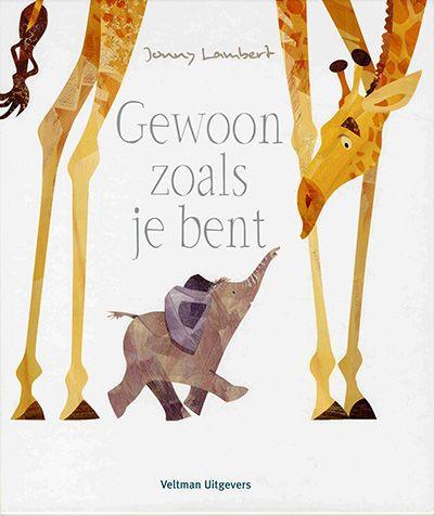 Gewoon zoals je bent / Jonny Lambert Nationale Voorleesdagen Prentenboeken Top Tien 2018.
