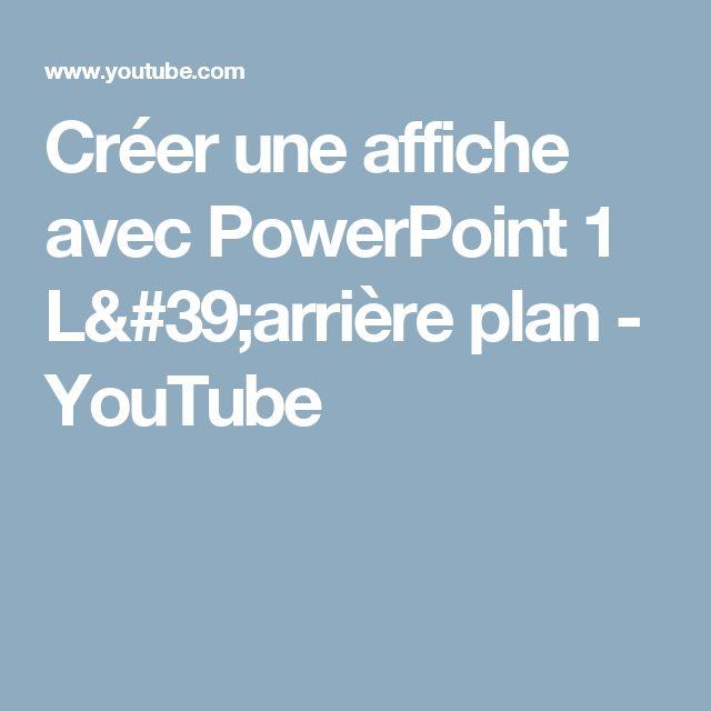 Créer une affiche avec PowerPoint 1 L'arrière plan - YouTube