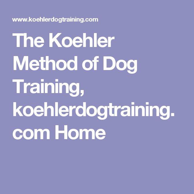 The Koehler Method Of Dog Training Koehlerdogtraining Com Home