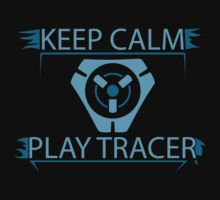 Overwatch - Keep Calm and Play Tracer by Zurex
