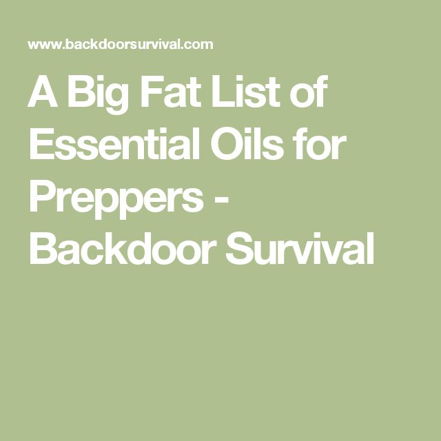A Big Fat List of Essential Oils for Preppers - Backdoor Survival
