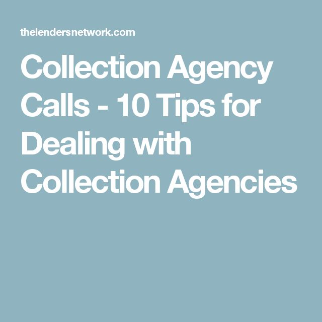 Collection Agency Calls - 10 Tips for Dealing with Collection Agencies
